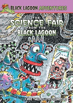 Science Fair from Black Lagoon By Thaler, Mike