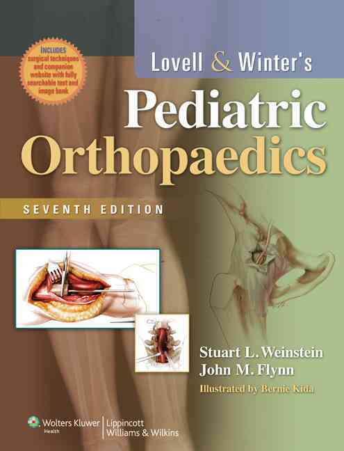 Lovell and Winter's Pediatric Orthopaedics By Weinstein, Stuart L (EDT)/ Flynn, Jack (EDT)